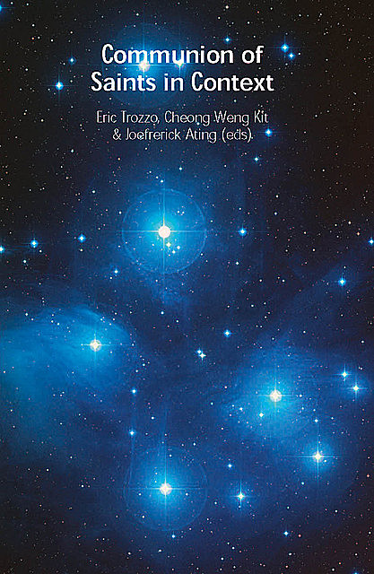 Communion of Saints in Context, Eric Trozzo, Cheong Weng Kit, Joefrerick Ating