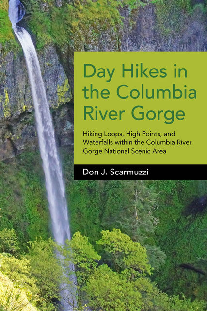 Day Hikes in the Columbia River Gorge, Don Scarmuzzi