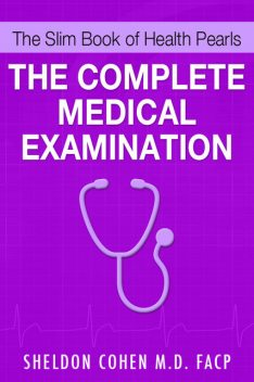 The Slim Book of Health Pearls: The Complete Medical Examination, Sheldon CohenM.D.