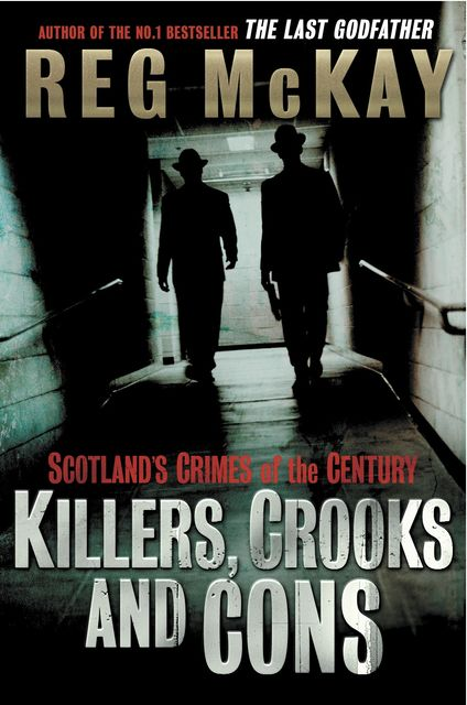 Killers, Crooks and Cons, Reg McKay