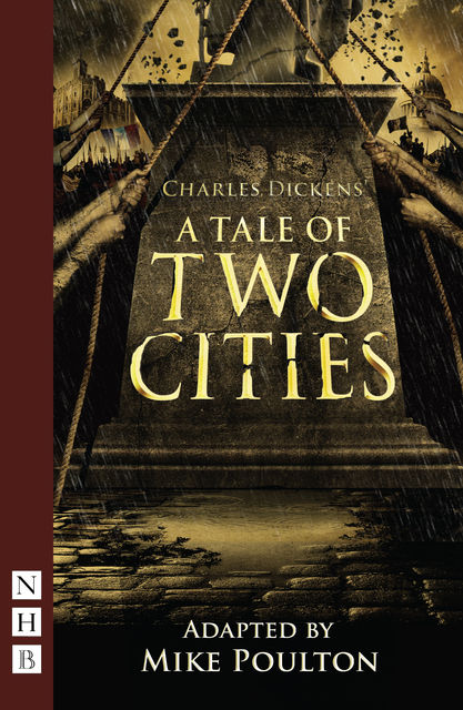 A Tale of Two Cities (stage version) (NHB Modern Plays), Charkes Dickens