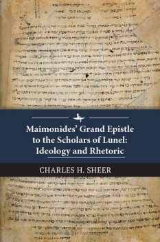 Maimonides' Grand Epistle to the Scholars of Lunel, Charles H. Sheer