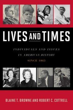 Lives and Times, Blaine T. Browne, Robert C. Cottrell