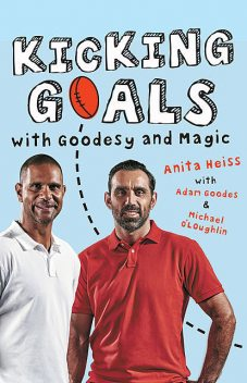 Kicking Goals with Goodesy and Magic, Anita Heiss