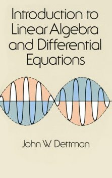 Introduction to Linear Algebra and Differential Equations, John W.Dettman