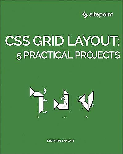 CSS Grid Layout: 5 Practical Projects, Ahmed Bouchefra, Craig Buckler, Diego Souza, Giulio Mainardi, Ilya Bodrov-Krukowski