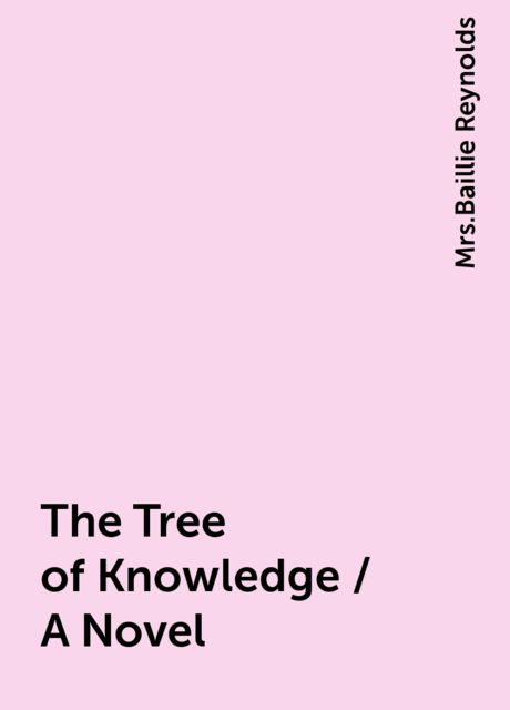 The Tree of Knowledge / A Novel,
