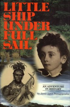 Little Ship Under Full Sail: An Adventure in History, Janie Lynn Panagopoulos