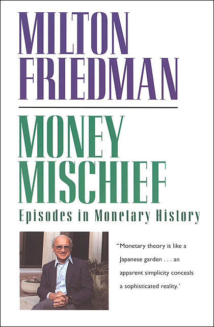 Money Mischief, Milton Friedman