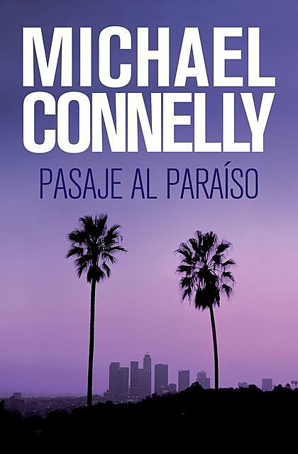 Pasaje al paraíso, Michael Connelly
