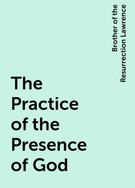 The Practice of the Presence of God, Brother of the Resurrection Lawrence