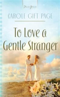 To Love A Gentle Stranger, Carole Gift Page