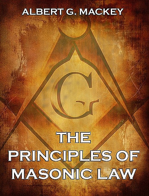 The Principles of Masonic Law, Albert Mackey