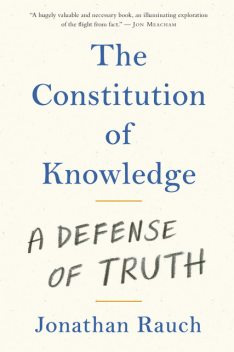 The Constitution of Knowledge, Jonathan Rauch