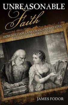 Unreasonable Faith, James Fodor