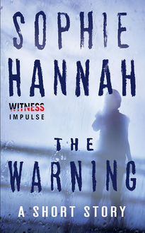 The Warning, Sophie Hannah