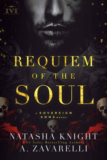 Requiem of the Soul: A Sovereign Sons Novel, natasha, Knight, A., Zavarelli