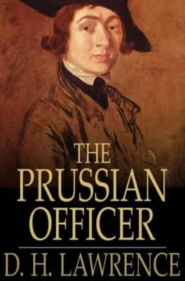 The Prussian Officer, David Herbert Lawrence