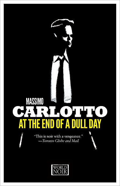At The End of a Dull Day, Massimo Carlotto