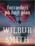 Forræderi på højt plan, Wilbur Smith