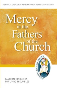 Mercy in the Fathers of the Church, Pontifical Council for the Promotion of the New Evangelization