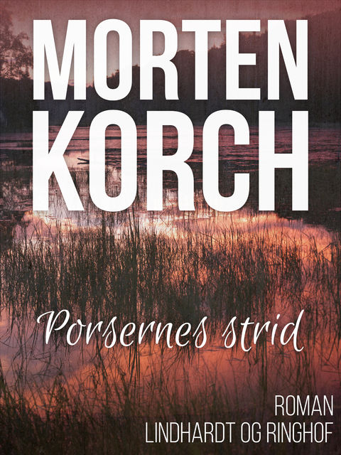 Porsernes strid, Morten Korch