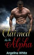 Claimed By The Alpha: BWWM Paranormal Billionaire Werewolf Romance, Angelina White