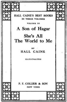 She's All the World to Me, Sir Hall Caine