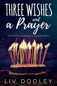 Three Wishes and a Prayer, Liv Dooley