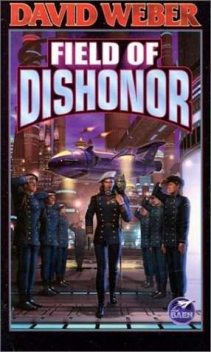 Field Of Dishonor, David Weber