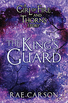 The King's Guard, Rae Carson