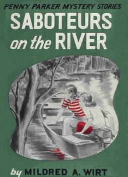 Saboteurs on the River, Mildred A.Wirt