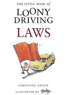 Little Book of Loony Driving Laws, Christine Green