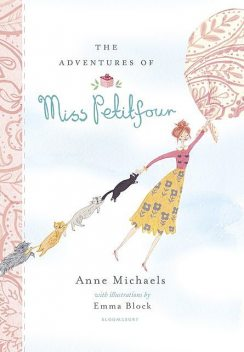 The Adventures of Miss Petitfour, Anne Michaels