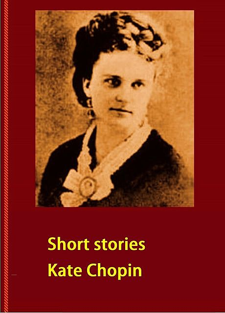Short Stories, Kate Chopin