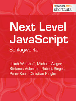 Next Level JavaScript, Peter Kern, Christian Ringler, Jakob Westhoff, Michael Wager, Robert Rieger, Stefanos Aslanidis