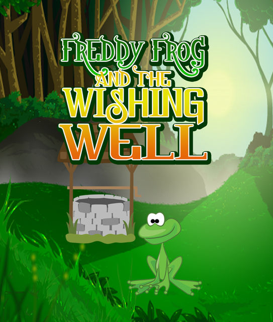 Freddy Frog and the Wishing Well, Speedy Publishing