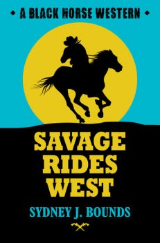Savage Rides West, Sydney J Bounds