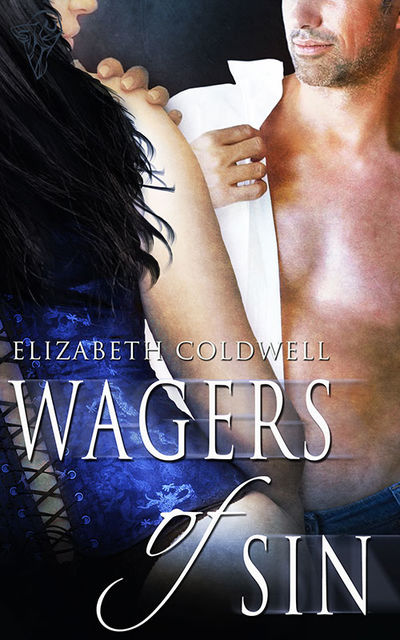 Wagers of Sin, Elizabeth Coldwell