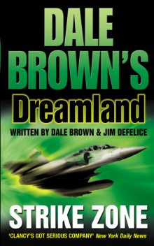 Strike Zone (Dale Brown's Dreamland, Book 5), Dale Brown, Jim DeFelice