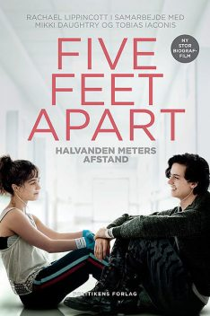 Five feet apart, Mikki Daughtry, Rachael Lippincott, Tobias Iaconis