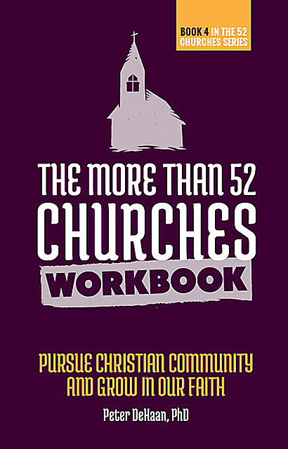 The More Than 52 Churches Workbook, Peter DeHaan
