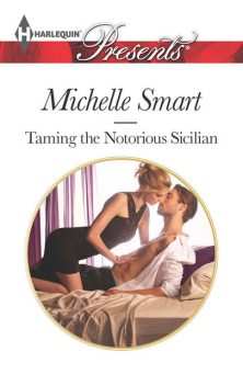 Taming the Notorious Sicilian, Michelle Smart