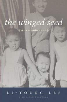 The Winged Seed, Li-Young Lee