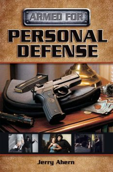 Armed for Personal Defense, Jerry Ahern