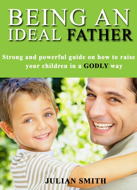 Being an Ideal Father, Julian Smith