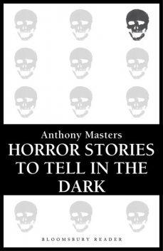 Horror Stories to Tell in the Dark, Anthony Masters