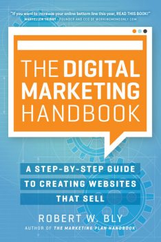 The Digital Marketing Handbook, Robert Bly