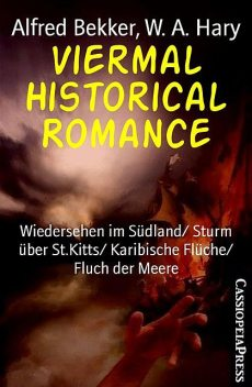 Viermal Historical Romance, Alfred Bekker, W.A. Hary