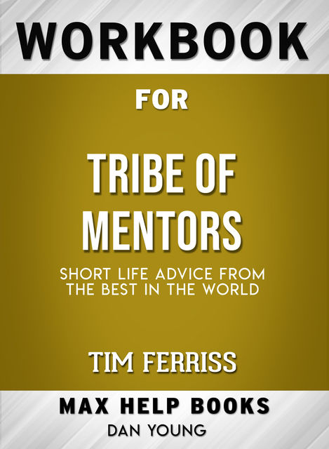 Workbook for Tribe of Mentors, Dan Young